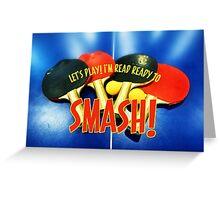 Ready to Smash Pingpong Bats Table Tennis Paddles Rackets Greeting Card