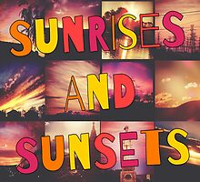 Sunrises and Sunsets by Creativity for S4K