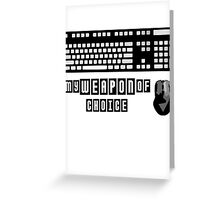 Keyboard and Mouse - My Weapon of Choice Greeting Card