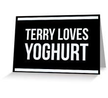 Terry Loves Yoghurt. Greeting Card