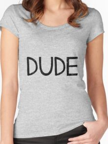 DUDE - One Word Says it All Women's Fitted Scoop T-Shirt
