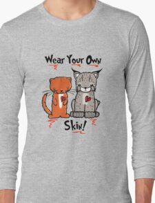 Wear Your Own Skin! Long Sleeve T-Shirt