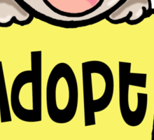 Adopt Don't Shop!  Sticker