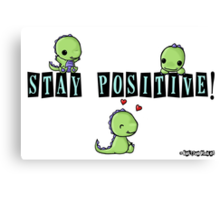 Stay Positive! Canvas Print