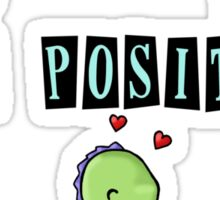 Stay Positive! Sticker