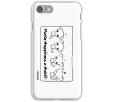 Make Happiness a Habit iPhone Case/Skin