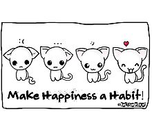 Make Happiness a Habit Photographic Print