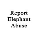 Report Elephant Abuse  by supernova23