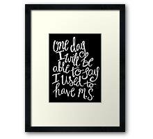 Multiple Sclerosis - Hand Lettered Inspirational Quote White on Black Framed Print