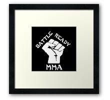 Battle ready MMA Framed Print