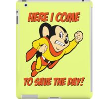 Mighty Mouse - Here I Come To Save The Day T Shirt iPad Case/Skin