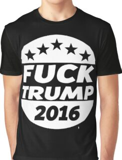 F*ck Trump | 2016 | Official Graphic T-Shirt
