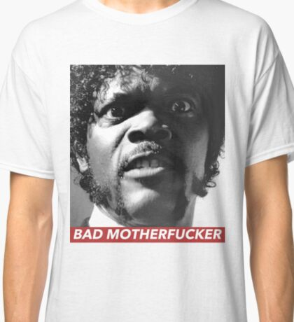 BAD MOTHERFUCKER Classic T-Shirt
