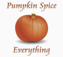 Pumpkin Spice Everything  Kids Tee