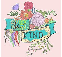 Be Kind Photographic Print