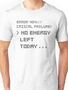 NO ENERGY LEFT TODAY BLACK Unisex T-Shirt