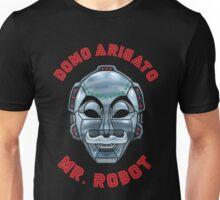 DOMO ARIGATO MR ROBOT Unisex T-Shirt