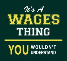 It's A WAGES thing, you wouldn't understand !! by satro