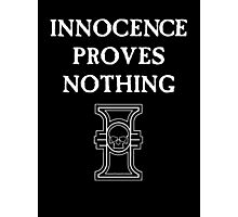 Innocence Proves Nothing Photographic Print