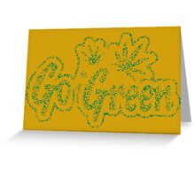 Go Green - Distressed Weed Greeting Card