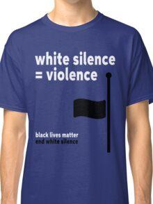 White Silence - Black Lives Matter Classic T-Shirt
