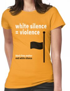 White Silence - Black Lives Matter Womens Fitted T-Shirt