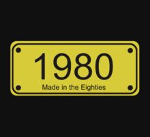 Made in the 1980s Number License Plate T-Shirt ~ Born in the Eighties by deanworld