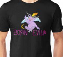 BORN EVIL Unisex T-Shirt