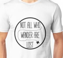 Not All Who Wonder Are Lost Unisex T-Shirt