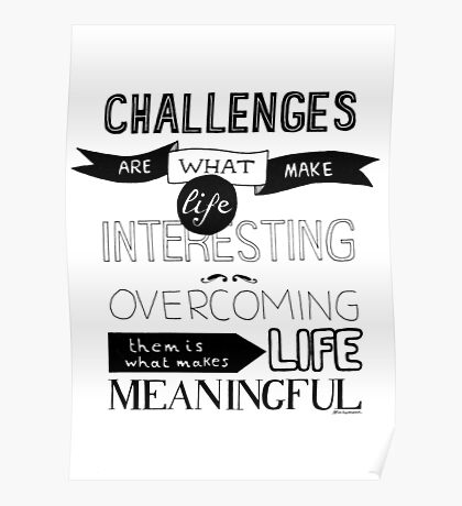 Challenges are what... Poster