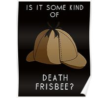 IS IT SOME KIND OF DEATH FRISBEE Poster