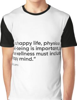 For a happy life, physical well-being is important, but true wellness must include a happy mind Graphic T-Shirt