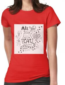 All you need is love and cat Womens Fitted T-Shirt