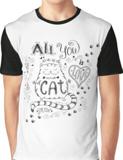 All you need is love and cat Graphic T-Shirt