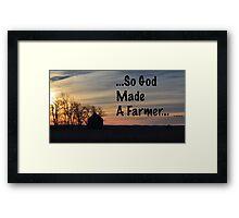 So God Made A Farmer Framed Print
