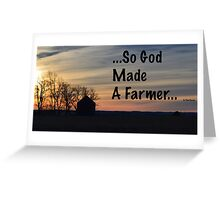 So God Made A Farmer Greeting Card