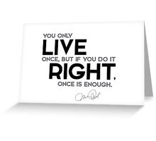 live once - mae west Greeting Card