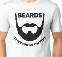 Beards Grow On You Funny Quote Unisex T-Shirt