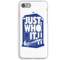 Just Who It iPhone Case/Skin