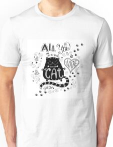 All you need is love and cat Unisex T-Shirt