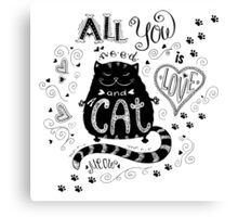 All you need is love and cat Canvas Print