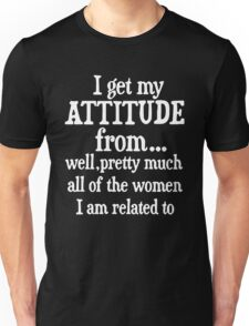 I Get My Attitude From All Women Funny T-Shirt Unisex T-Shirt