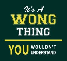 It's A WONG thing, you wouldn't understand !! by satro