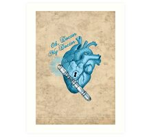 Oh doctor, my doctor Art Print