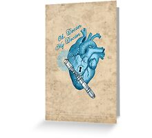Oh doctor, my doctor Greeting Card