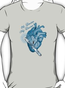 Oh doctor, my doctor T-Shirt