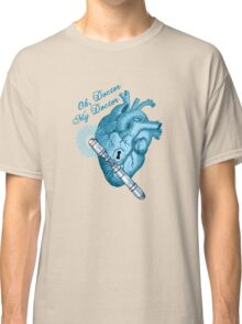 Oh doctor, my doctor Classic T-Shirt