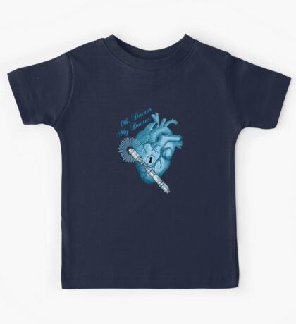 Oh doctor, my doctor Kids Tee