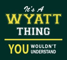 It's A WYATT thing, you wouldn't understand !! by satro