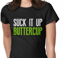Suck It Up Buttercup T-Shirt Awesome Workout Tee Womens Fitted T-Shirt